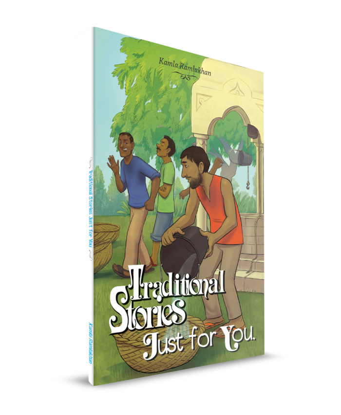 Traditional Stories Just For You - by Kamla Ramlackhan