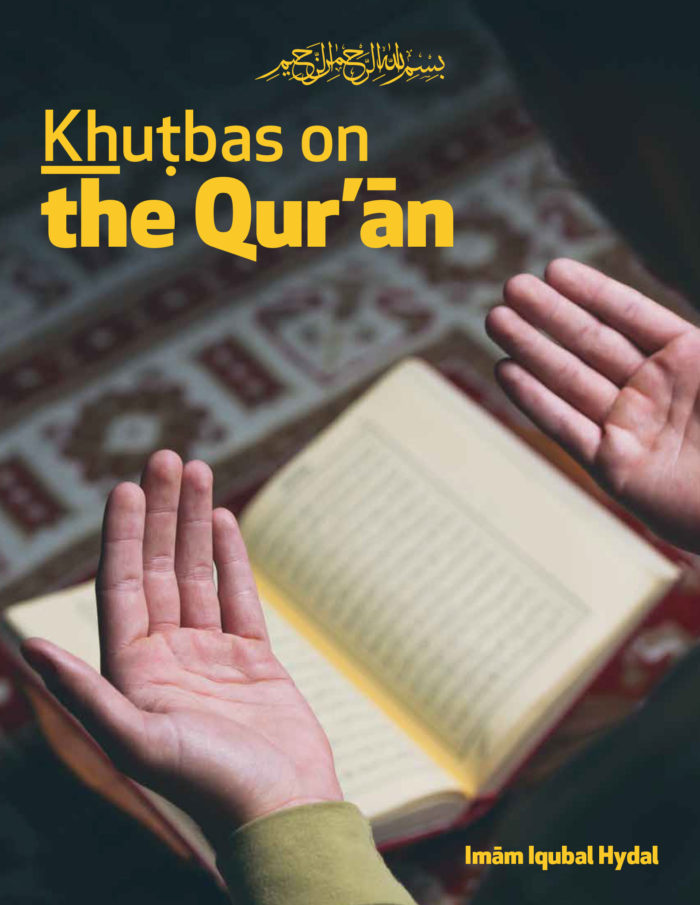 Khutbas on the Quran - Iqubal Hydal